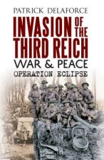 Invasion of the Third Reich War and Peace 1945