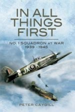 In All Things First: No.1 Squadron at War 1939-45