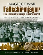 Fallschirmjager: Elite German Paratroops in World War II