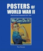 Posters of World War II: Allied and Axis Propoganda 1939 - 1