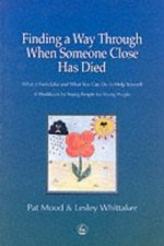 Finding a Way Through When Someone Close has Died