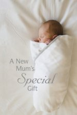 New Mum's Special Gift