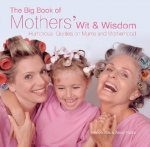 Big Book of Mothers' Wit and Wisdom