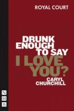 Drunk Enough to Say I Love You?