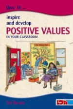 How to Inspire and Develop Positive Values in Your Classroom