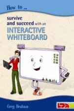 How to Survive and Succeed with an Interactive Whiteboard