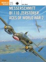 Messerschmitt Bf 110 Zerstorer Aces of World War 2