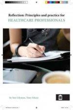 Reflection: Principles and Practice for Healthcare Professio