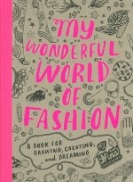 My Wonderful World of Fashion: Book for Drawing, Creating,Dr