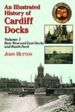 Illustrated History of Cardiff Docks