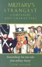 Military's Strangest Campaigns & Characters