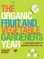 Organic Fruit and Vegetable Gardener's Year