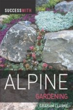 Success with Alpine Gardening