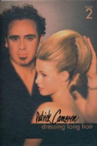 Patrick Cameron: Dressing Long Hair Book 2