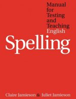 Manual for Testing and Teaching English Spelling