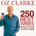 Oz Clarke 250 Best Wines 2008