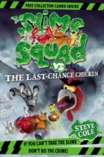 Slime Squad vs The Last Chance Chicken
