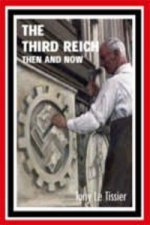 Third Reich Then and Now