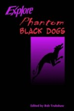 Explore Phantom Black Dogs
