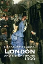 Baedeker's London and Its Environs 1900