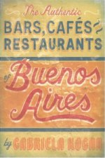 Authentic Bars, Cafes and Restaurants of Buenos Aires