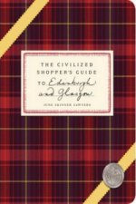 Civilized Shopper's Guide to Edinburgh and Glasgow