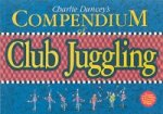 Charlie Dancey's Compendium of Club Juggling