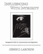 Influencing With Integrity - Revised Edition