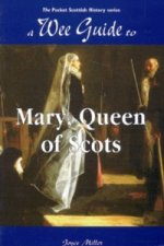Wee Guide to Mary, Queen of Scots
