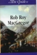 Wee Guide to Rob Roy MacGregor