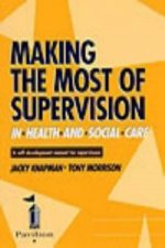 Making the Most of Supervision in Health and Social Care