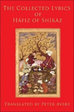 Collected Lyrics of Hafiz of Shiraz