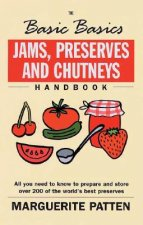 Basic Basics Jams, Preserves and Chutneys