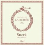 Laduree: Sucre The Recipes