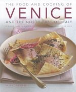 Food and Cooking of  Venice and North-Eastern Italy