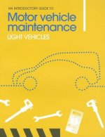 Introductory Guide to Motor Vehicle Maintenance