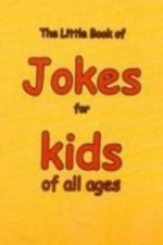 Little Book of Jokes for Kids of All Ages