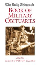 Daily Telegraph Book of Military Obituaries