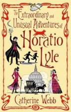 Extraordinary and Unusual Adventures of Horatio Lyle
