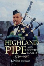 Highland Pipe and Scottish Society 1750-1950