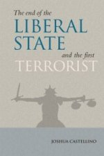 End of the Liberal State and the First Terrorist