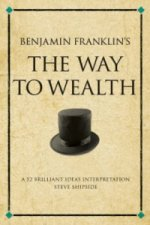 Benjamin Franklin's the Way to Wealth