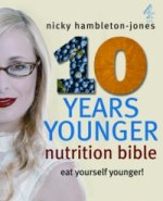 10 Years Younger Nutrition Bible