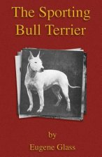 Sporting Bull Terrier (Vintage Dog Books Breed Classic - Ame