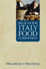Blue Guide Italy Food Companion: A Phrasebook & Miscellany