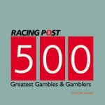 500 Greatest Gambles and Gamblers