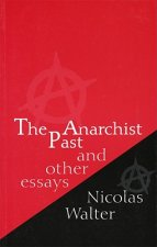 Anarchist Past and Other Essays
