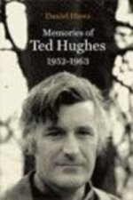 Memories of Ted Hughes 1952-1963