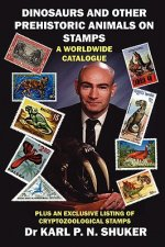 Dinosaurs and Other Prehistoric Animals on Stamps - A Worldw