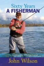 Sixty Years a Fisherman
